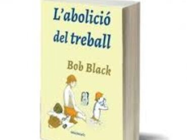 'L'abolició del treball', de Bob Black (editorial Descontrol)